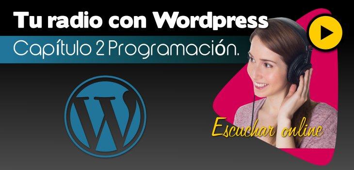 Tu radio con WordPress capítulo dos: programación de la radio